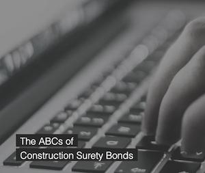 Webinar: The ABCs of Construction Surety Bonds