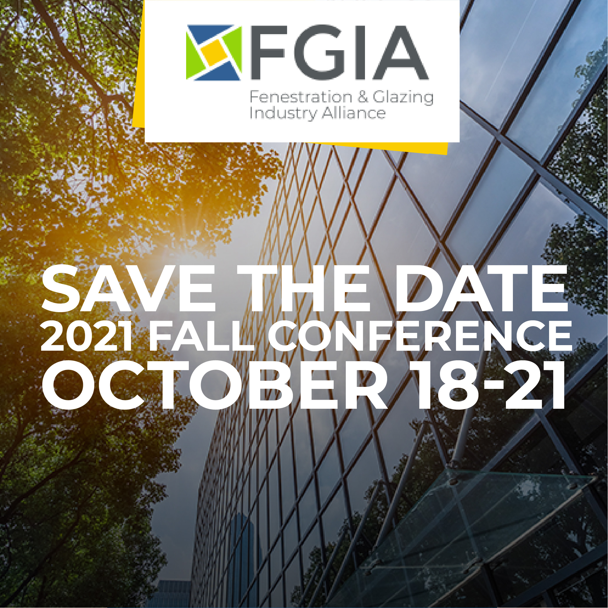 Fenestration and Glazing Industry Alliance (FGIA) 2021 Fall Conference
