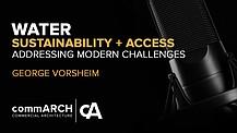 Addressing The Modern Challenges of Water with George Vorsheim