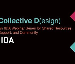 IIDA Launches Collective D(esign) Weekly Webinar Series